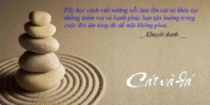 Hãy học cách viết những nỗi đau buồn thù hằn lên cát và khắc ghi những ân nghĩa lên đá